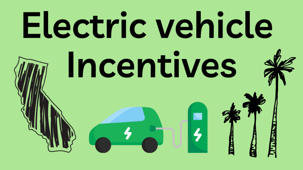 electric vehicle incentives for California information